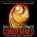 Condemned: A Thriller Audiobook by Michael McBride Narrated by Gary Tiedemann