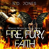 Fire, Fury, Faith: Winged Warriors | N. D. Jones