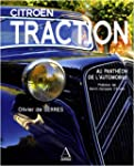 Citro�n Traction : Au panth�on de l'a...