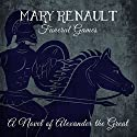 Funeral Games: A Novel of Alexander the Great (       UNABRIDGED) by Mary Renault Narrated by Roger May