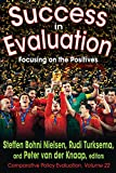 img - for Success in Evaluation: Focusing on the Positives (Comparative Policy Evaluation) book / textbook / text book