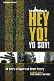 img - for Hey Yo! Yo Soy! 40 Years of Nuyorican Street Poetry, A Bilingual Edition book / textbook / text book