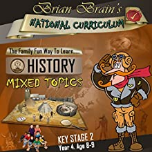 Brian Brain's National Curriculum KS2 Y4 History Mixed Topics (       UNABRIDGED) by Russell Webster Narrated by Brian Brain