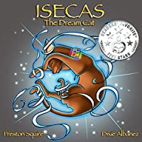 Childrens Books: Isecas The Dream Cat And The New School by Preston Squire ebook deal