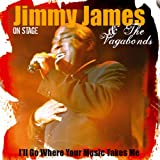 I'll Go Where Your Music Takes Meby Jimmy James & The...