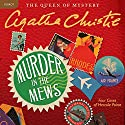 Murder in the Mews: Four Cases of Hercule Poirot Audiobook by Agatha Christie Narrated by Nigel Hawthorne