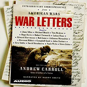 War Letters: Extraordinary Correspondence from American Wars | [Andrew Carroll]