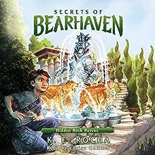 Hidden Rock Rescue: Secrets of Bearhaven, Book 3 Audiobook by K. E. Rocha Narrated by Louisa Gummer