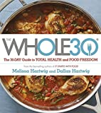 img - for The Whole 30: The Official 30-Day Guide to Total Health and Food Freedom by Hartwig, Dallas, Hartwig, Melissa (April 23, 2015) Paperback book / textbook / text book