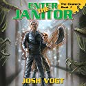 Enter the Janitor: The Cleaners, Book 1 Audiobook by Josh Vogt Narrated by Michael Gilboe