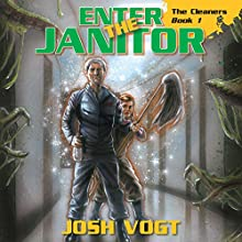 Enter the Janitor: The Cleaners, Book 1 (       UNABRIDGED) by Josh Vogt Narrated by Michael Gilboe