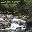 Woodland Voices.  Soothing Nature with Wood Flute Meditations