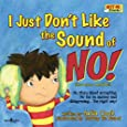 I Just Don't Like the Sound of No!: My Story About Accepting No for an Answer and Disagreeing the Right Way! (Best Me I Can Be) (Best Me I Can Bge!)
