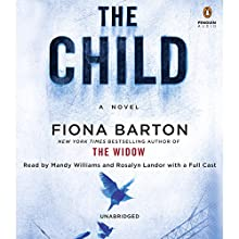 The Child Audiobook by Fiona Barton Narrated by Mandy Williams, Rosalyn Landor,  Full Cast