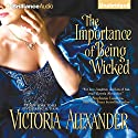 The Importance of Being Wicked Audiobook by Victoria Alexander Narrated by Michael Page
