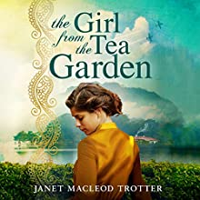 The Girl from the Tea Garden: The India Tea Series, Book 3 Audiobook by Janet MacLeod Trotter Narrated by Sarah Coomes