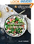 The Salads Cookbook: 100 Delicious, C...