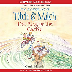 The Adventures of Titch and Mitch: The King of the Castle   [Garth Edwards]