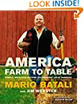 America--Farm to Table: Simple, Delic...