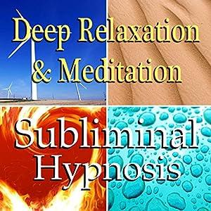 Deep Relaxation & Meditation Subliminal Affirmations Speech