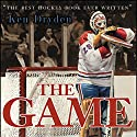 The Game: 20th Anniversary Edition Audiobook by Ken Dryden Narrated by Ken Dryden