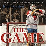 The Game: 20th Anniversary Edition | Ken Dryden