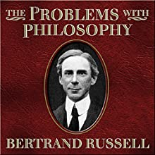 The Problems with Philosophy Audiobook by Bertrand Russell Narrated by James Langton