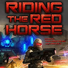 Riding the Red Horse | Livre audio Auteur(s) : Vox Day, Christopher Nuttall, Jerry Pournelle, Thomas Mays, Rolf Nelson, Chris Kennedy, William S. Lind, Brad Torgersen Narrateur(s) : Jon Mollison