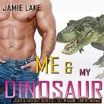 Me & My Dinosaur: 30-Minute Gay Romance M/M Reads, Book 31 | Jamie Lake