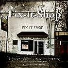 The Fix-it-Shop Hörbuch von Friedrich Wilhelm Gesprochen von: Chris Abernathy