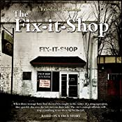 The Fix-it-Shop | [Friedrich Wilhelm]