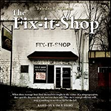The Fix-it-Shop Audiobook by Friedrich Wilhelm Narrated by Chris Abernathy