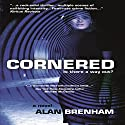Cornered Audiobook by Alan Brenham Narrated by Eddie Frierson