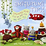 Amigurumi Two!: Crocheted Toys for Me and You and Baby Tooby Ana Paula Rimoli