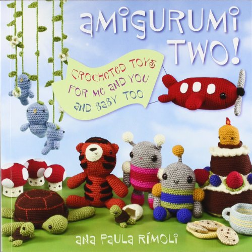Amigurumi Two!: Crocheted Toys For Me And You And Baby Too front-580572