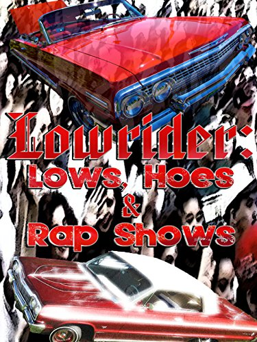 Lowrider: Lows, Hoes & Rap Shows on Amazon Prime Video UK