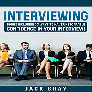 37 Ways to Have Unstoppable Confidence in Your Interview! Audiobook