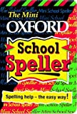 img - for The Mini Oxford School Speller by G.T. Hawker (1995-09-21) book / textbook / text book