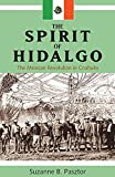 img - for The Spirit of Hidalgo: The Mexican Revolution in Coahuila (Latin American and Caribbean Studies) book / textbook / text book