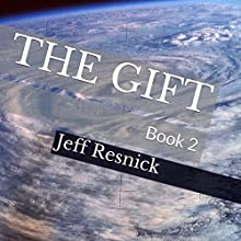 The Gift: Book 2 (       UNABRIDGED) by Jeff Resnick Narrated by Jeff Resnick