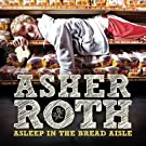 ROTH, ASHER-ASLEEP IN THE BREAD AISLE
