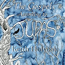The Gospel According to Judas Audiobook by Keith Holyoak Narrated by Keith Holyoak