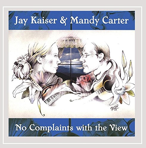 Jay Kaiser and Mandy Carter - No Complaints With the View
