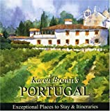 Karen Brown's Portugal 2010: Exceptional Places to Stay & Itineraries (Karen Brown's Portugal: Exceptional Places to Stay & Itineraries)