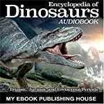 Encyclopedia of Dinosaurs: Triassic, Jurassic and Cretaceous Periods |  My Ebook Publishing House