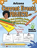 Arizona Current Events Projects: 30 Cool, Activities, Crafts, Experiments & More for Kids to Do to Learn About Your State (Arizona Experience)