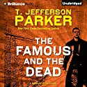 The Famous and the Dead: Charlie Hood, Book 6 (       UNABRIDGED) by T. Jefferson Parker Narrated by David Colacci