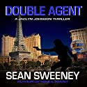 Double Agent: A Thriller: Jaclyn Johnson, Code Name Snapshot Series (       UNABRIDGED) by Sean Sweeney Narrated by Laura Jennings