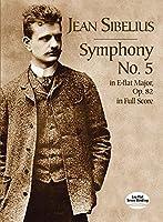 Symphony No. 5: In E-Flat Major, Op. 82, in Full Score