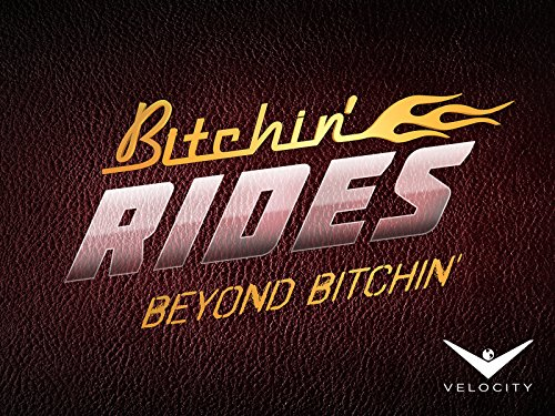 Beyond Bitchin' Rides Season 1